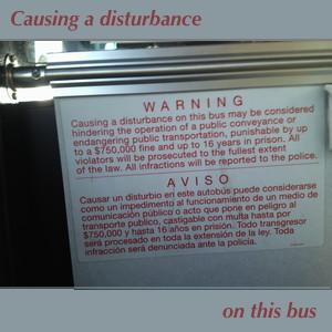 Causing a disturbance ...