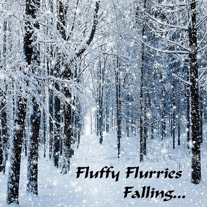 Fluffy Flurries Falling