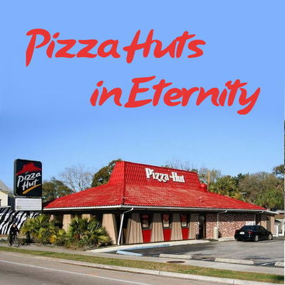Pizza Huts in Eternity