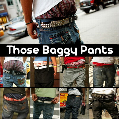 Those Baggy Pants